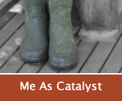 me-as-catalyst